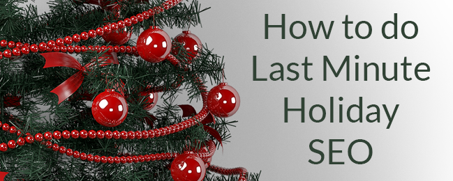 How to do Last Minute Holiday SEO